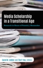 Media Scholarship in a Transitional Age : Research in Honor of Pamela J. Shoemaker - Book