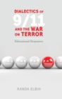 Dialectics of 9/11 and the War on Terror : Educational Responses - Book