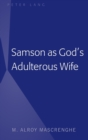 Samson as God's Adulterous Wife - Book