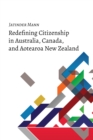 Redefining Citizenship in Australia, Canada, and Aotearoa New Zealand - eBook