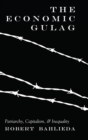 The Economic Gulag : Patriarchy, Capitalism, and Inequality - Book