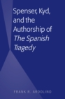 "Spenser, Kyd, and the Authorship of ""The Spanish Tragedy"" - eBook"