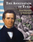 The Annexation of Texas : From Republic to Statehood - eBook