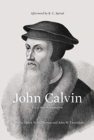 John Calvin : For a New Reformation - Book