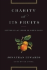 Charity and Its Fruits : Living in the Light of God's Love - Book