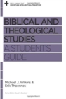Biblical and Theological Studies : A Student's Guide - Book