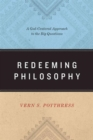 Redeeming Philosophy : A God-Centered Approach to the Big Questions - Book