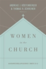Women in the Church : An Interpretation and Application of 1 Timothy 2:9-15 - Book
