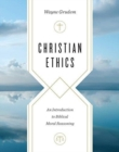 Christian Ethics : An Introduction to Biblical Moral Reasoning - Book