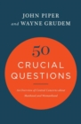 50 Crucial Questions : An Overview of Central Concerns about Manhood and Womanhood - Book