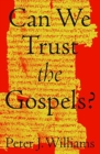 Can We Trust the Gospels? - Book