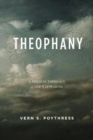 Theophany : A Biblical Theology of God's Appearing - Book