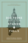 The Doctrine on Which the Church Stands or Falls : Justification in Biblical, Theological, Historical, and Pastoral Perspective - Book