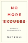 No More Excuses : Be the Man God Made You to Be - Book