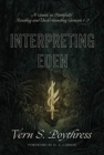 Interpreting Eden : A Guide to Faithfully Reading and Understanding Genesis 1-3 - Book