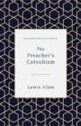 The Preacher's Catechism - Book