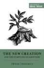 The New Creation and the Storyline of Scripture - Book