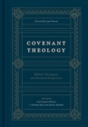 Covenant Theology : Biblical, Theological, and Historical Perspectives - Book