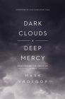 Dark Clouds, Deep Mercy : Discovering the Grace of Lament - Book