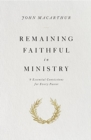 Remaining Faithful in Ministry : 9 Essential Convictions for Every Pastor - Book
