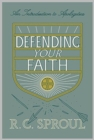 Defending Your Faith : An Introduction to Apologetics - Book