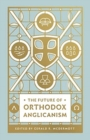 The Future of Orthodox Anglicanism - Book
