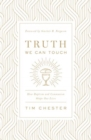 Truth We Can Touch : How Baptism and Communion Shape Our Lives - Book