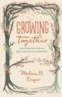 Growing Together : Taking Mentoring beyond Small Talk and Prayer Requests - Book