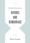 What the Bible Says about Divorce and Remarriage - Book