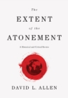 The Extent of the Atonement : A Historical and Critical Review - eBook
