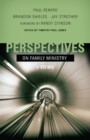 Perspectives on Family Ministry : Three Views - eBook