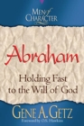 Men of Character: Abraham : Holding Fast to the Will of God - eBook