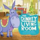 The Donkey in the Living Room : A Tradition that Celebrates the Real Meaning of Christmas - eBook
