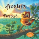 Aveluz/Firebird (Bilingual) : El secreto de las nubes/He lived for the sunshine - Book