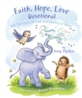 Faith, Hope, Love Devotional : 100 Devotions for Kids and Parents to Share - eBook
