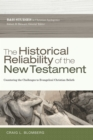The Historical Reliability of the New Testament : Countering the Challenges to Evangelical Christian Beliefs - eBook