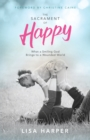The Sacrament of Happy : What a Smiling God Brings to a Wounded World - eBook
