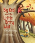 Big Red and the Little Bitty Wolf : A Story About Bullying - Book
