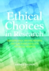 Ethical Choices in Research : Managing Data, Writing Reports, and Publishing Results in the Social Sciences - Book