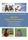 Mindful Sport Performance Enhancement : Mental Training for Athletes and Coaches - Book