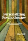 Personalizing Psychotherapy : Assessing and Accommodating Patient Preferences - Book