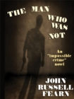 The Man Who Was Not : A Crime Novel - eBook
