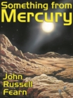 Something from Mercury : Classic Science Fiction Stories - eBook