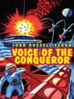 Voice of the Conqueror : A Classic Science Fiction Novel - eBook
