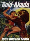 The Gold of Akada: A Jungle Adventure Novel : Anjani, Book 1 - eBook
