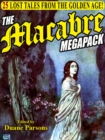 The Macabre Megapack : 25 Lost Tales from the Golden Age - eBook