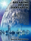 Speaking of the Fantastic III : Interviews with Science Fiction Writers - eBook
