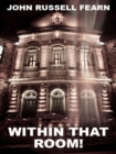 Within That Room! : A Tale of Horror - eBook