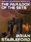 The Paradox of the Sets : Daedalus Mission, Book Six - eBook