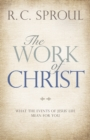 The Work of Christ : What the Events of Jesus' Life Mean for You - eBook